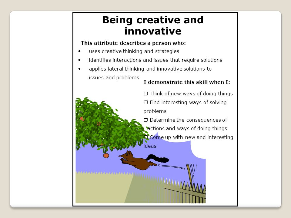 Being creative and innovative