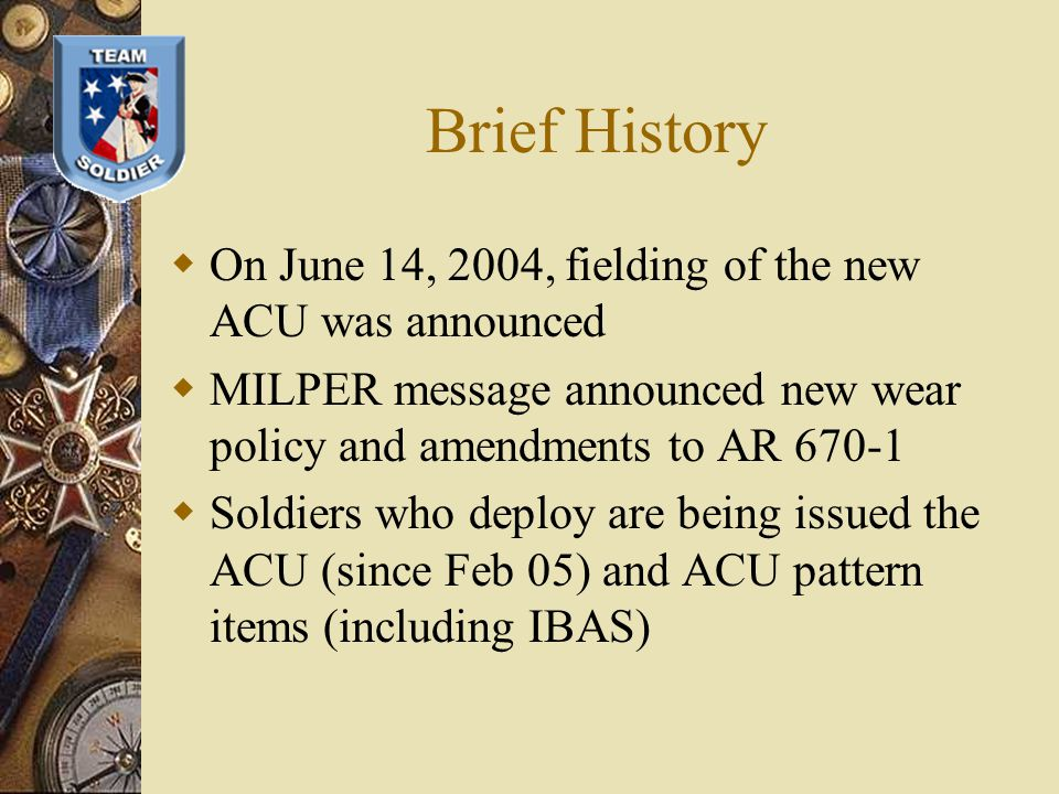 Brief History On June 14, 2004, fielding of the new ACU was announced