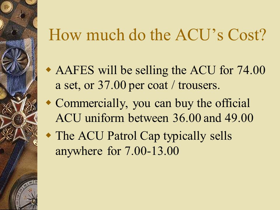 How much do the ACU's Cost