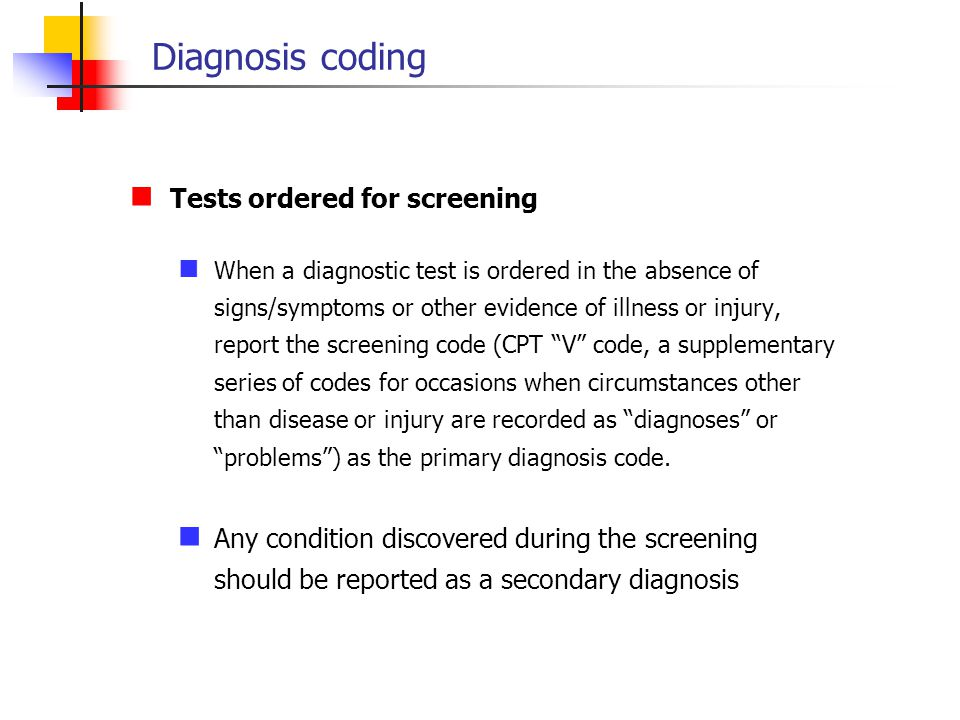 Diagnosis coding Tests ordered for screening