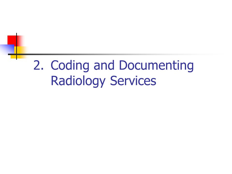 Coding and Documenting Radiology Services