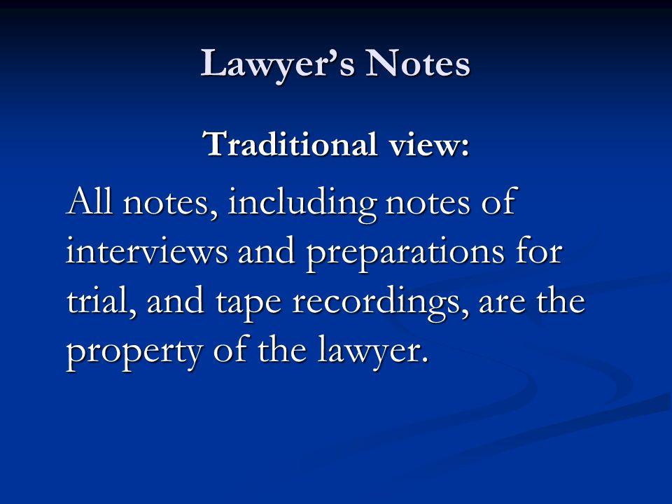 Lawyer's Notes Traditional view: