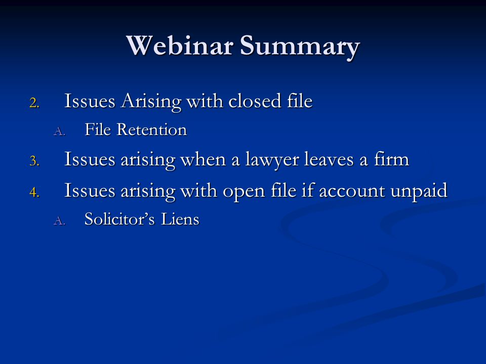 Webinar Summary Issues Arising with closed file