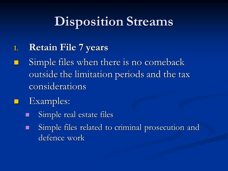 Disposition Streams Retain File 7 years