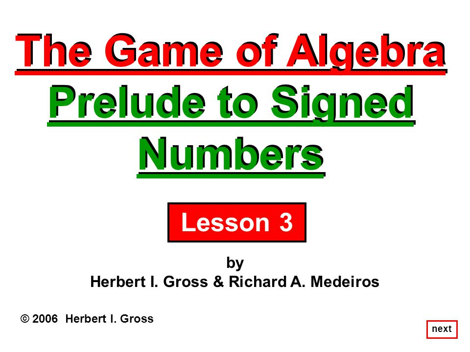 The Game of Algebra Prelude to Signed Numbers