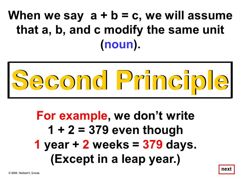When we say a + b = c, we will assume that a, b, and c modify the same unit (noun).