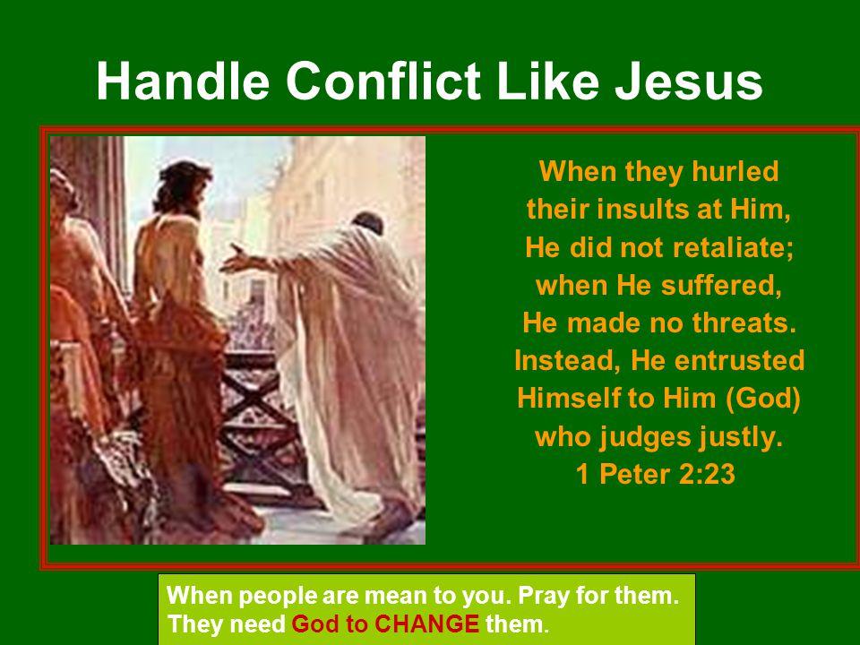 Handle Conflict Like Jesus