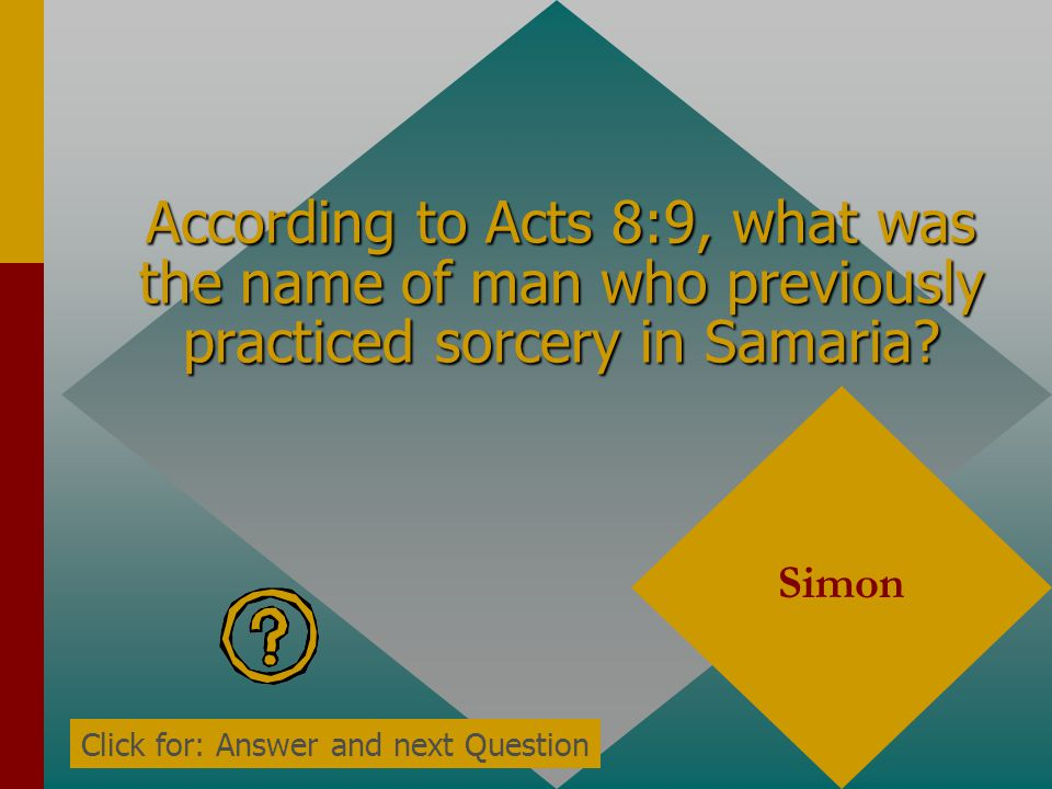 According to Acts 8:9, what was the name of man who previously practiced sorcery in Samaria