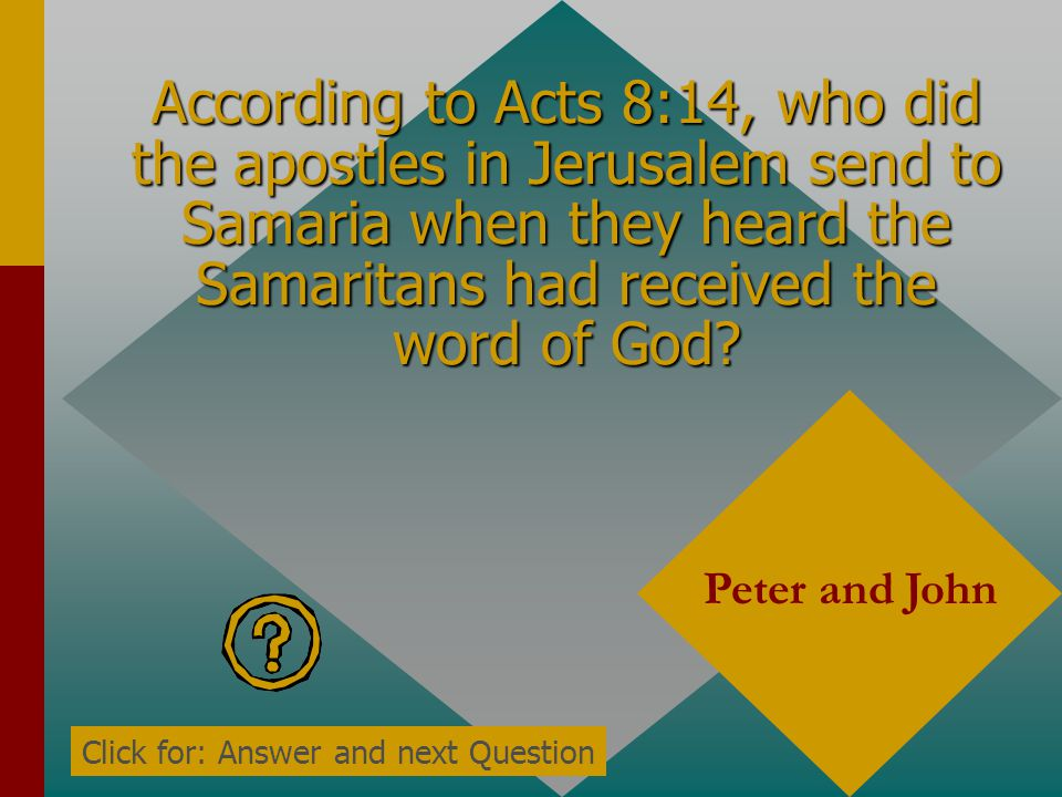According to Acts 8:14, who did the apostles in Jerusalem send to Samaria when they heard the Samaritans had received the word of God