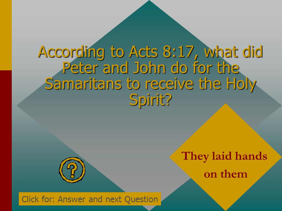 According to Acts 8:17, what did Peter and John do for the Samaritans to receive the Holy Spirit