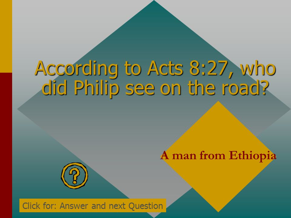 According to Acts 8:27, who did Philip see on the road