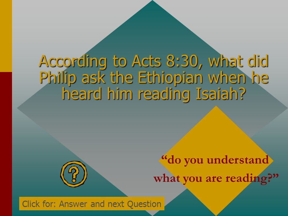 According to Acts 8:30, what did Philip ask the Ethiopian when he heard him reading Isaiah