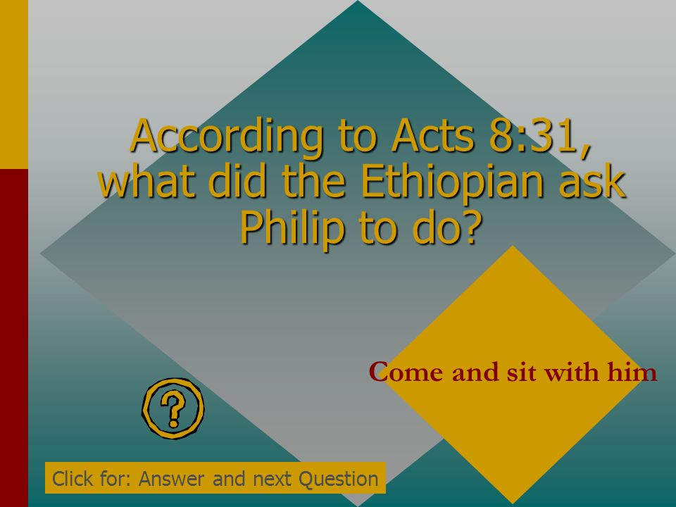 According to Acts 8:31, what did the Ethiopian ask Philip to do