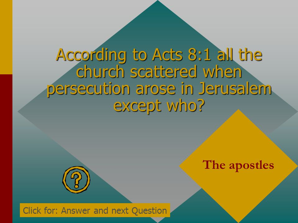 According to Acts 8:1 all the church scattered when persecution arose in Jerusalem except who
