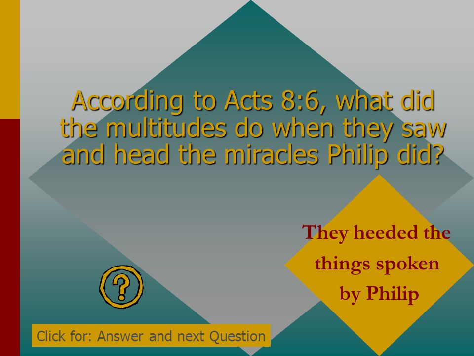According to Acts 8:6, what did the multitudes do when they saw and head the miracles Philip did
