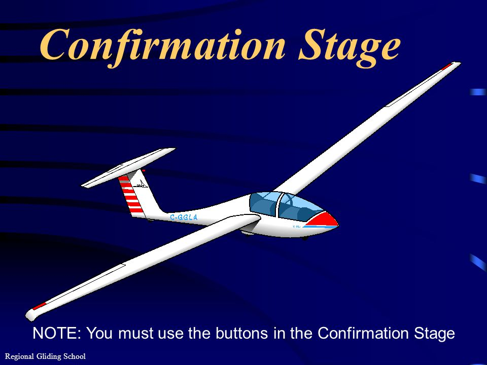 NOTE: You must use the buttons in the Confirmation Stage