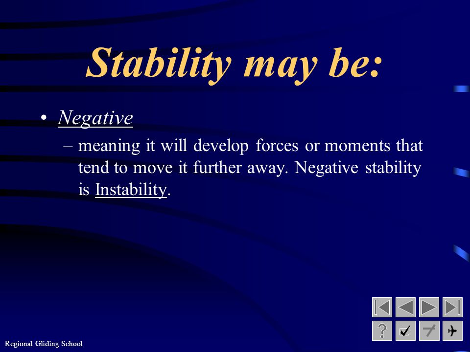 Stability may be: Negative