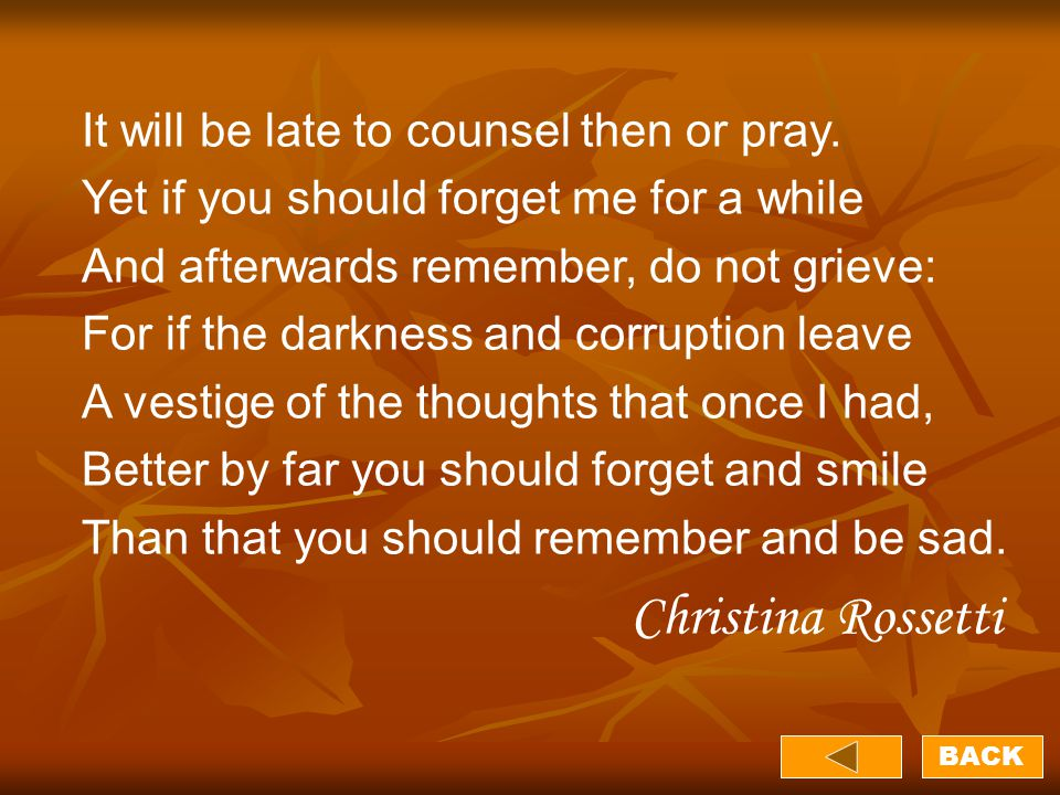 It will be late to counsel then or pray.