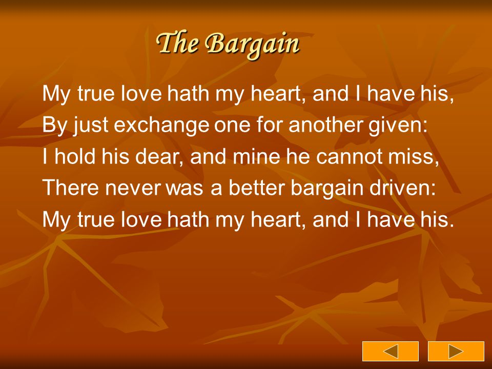 The Bargain My true love hath my heart, and I have his,