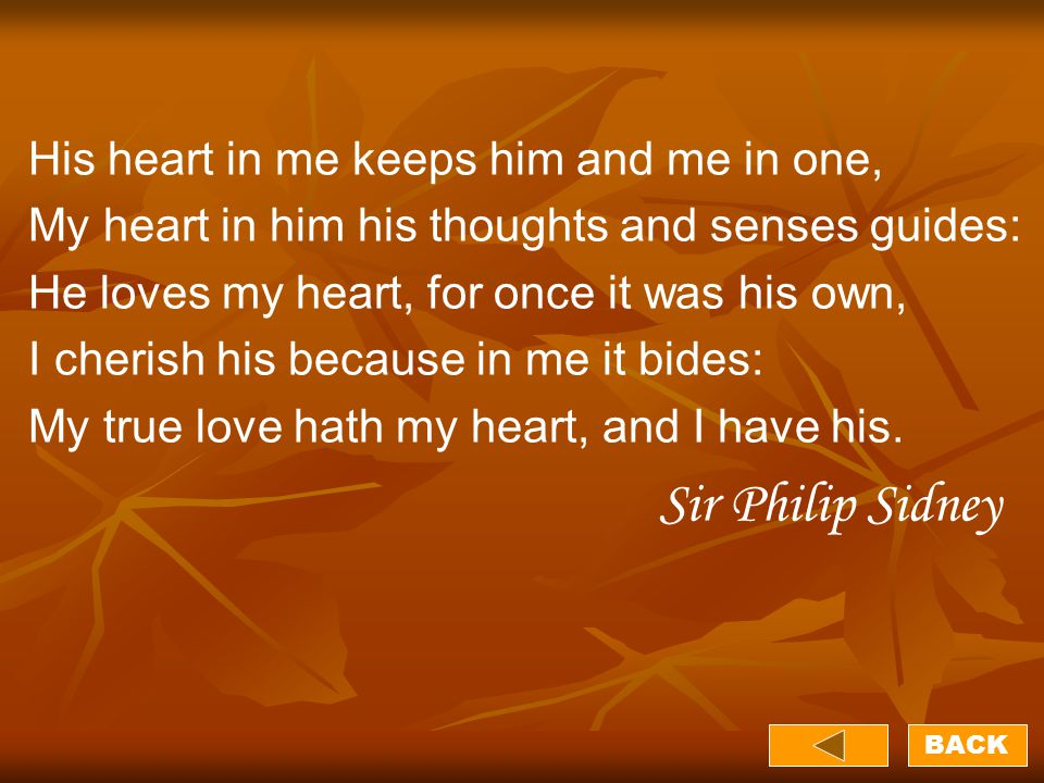 His heart in me keeps him and me in one,