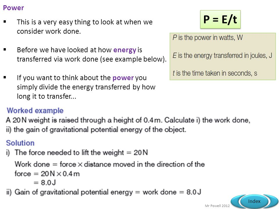 Power P = E/t. This is a very easy thing to look at when we consider work done.