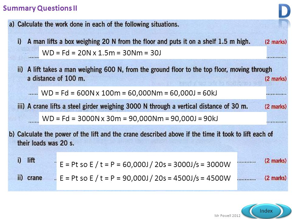 D Summary Questions II WD = Fd = 20N x 1.5m = 30Nm = 30J