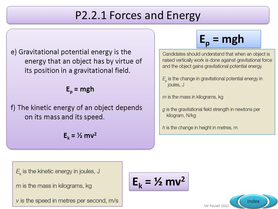 P2.2.1 Forces and Energy Ep = mgh Ek = ½ mv2