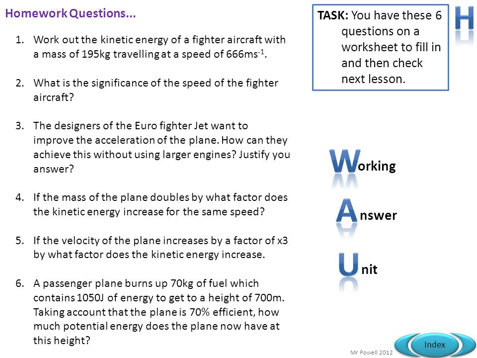 H W A U orking nswer nit Homework Questions...