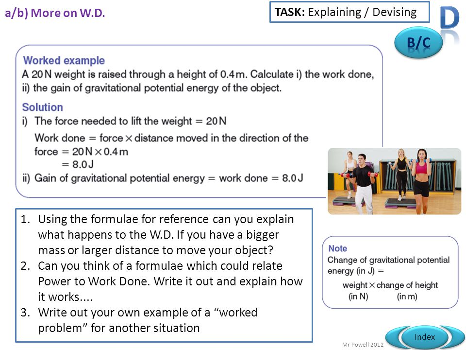 D B/C a/b) More on W.D. TASK: Explaining / Devising