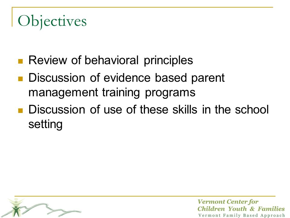 Objectives Review of behavioral principles
