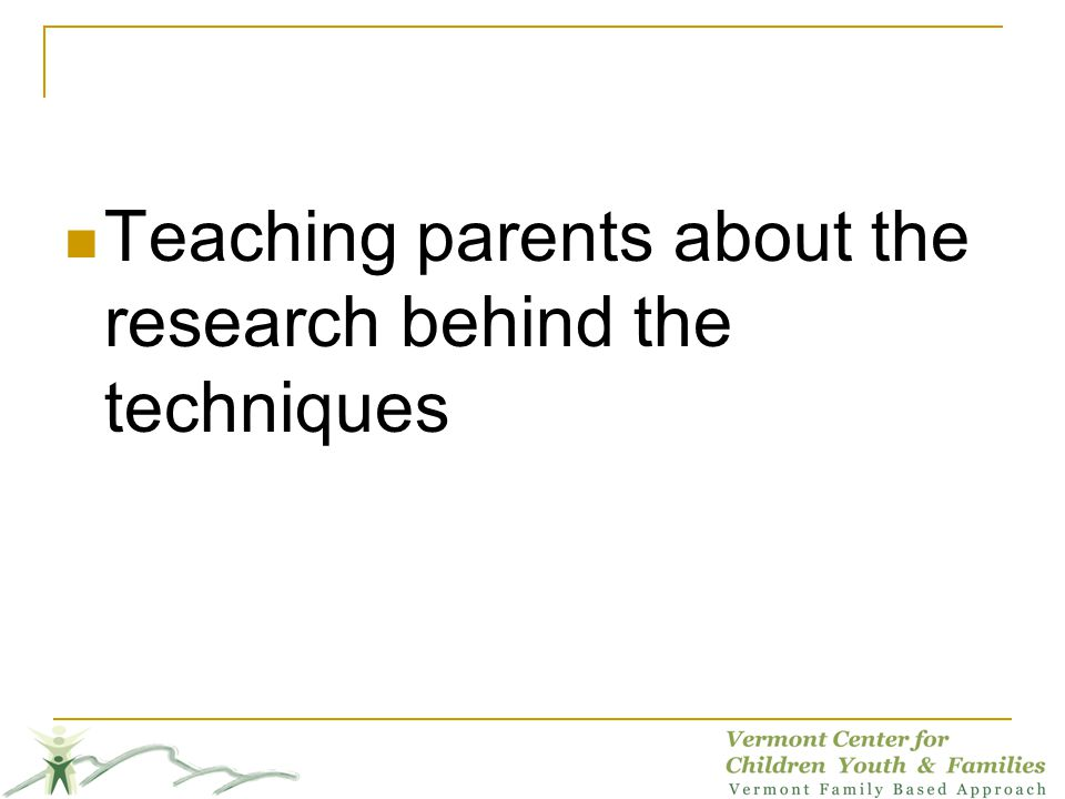 Teaching parents about the research behind the techniques