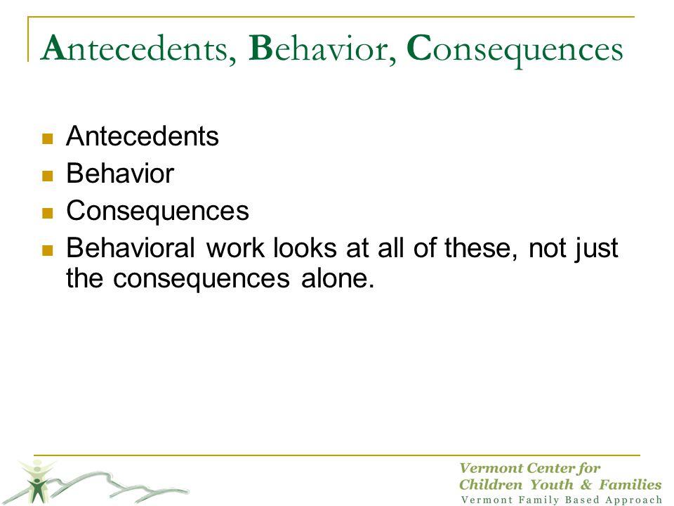 Antecedents, Behavior, Consequences