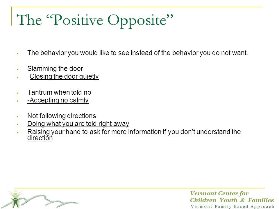 The Positive Opposite