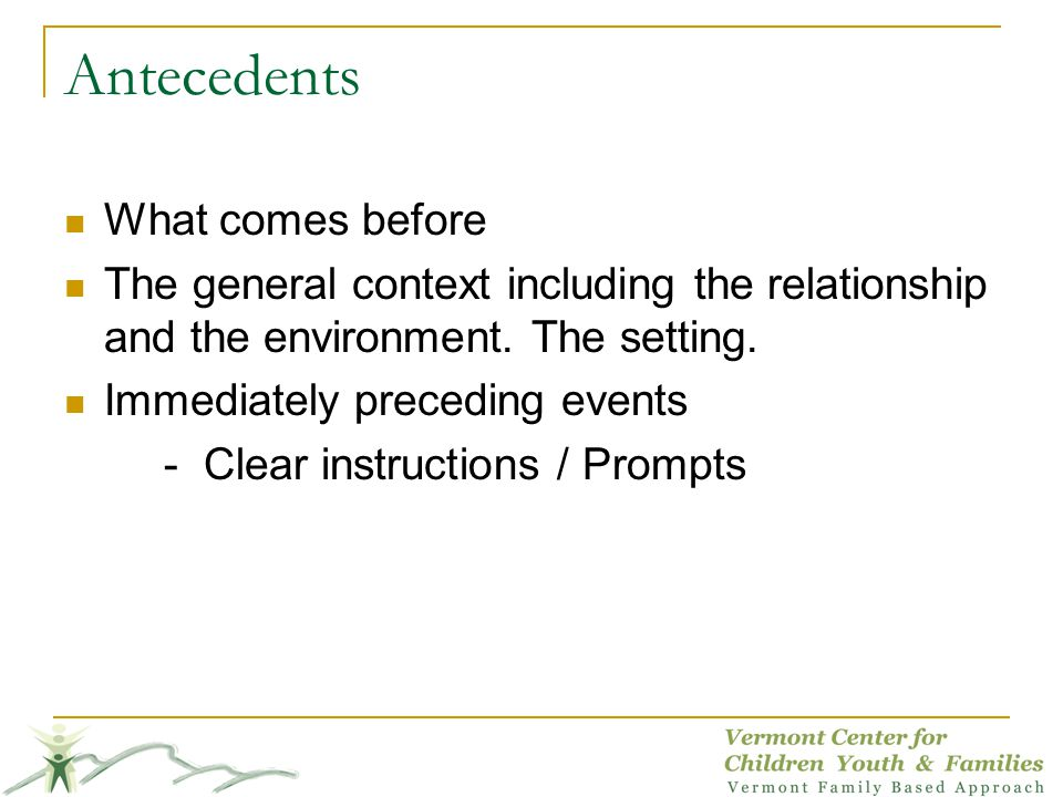 Antecedents What comes before