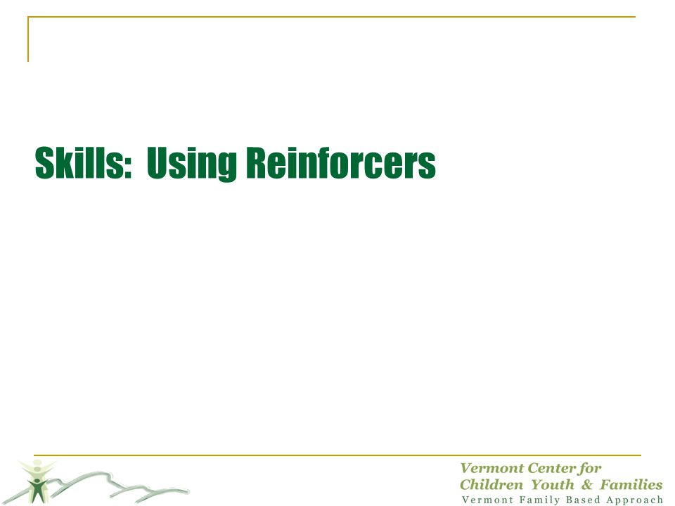 Skills: Using Reinforcers