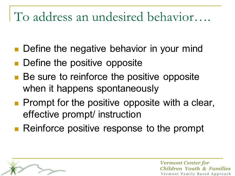 To address an undesired behavior….