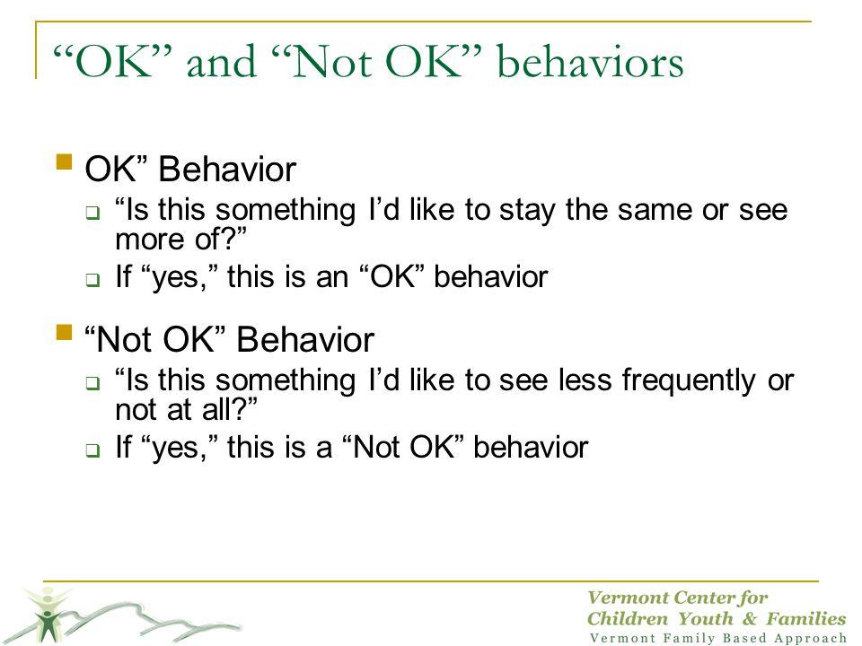 OK and Not OK behaviors