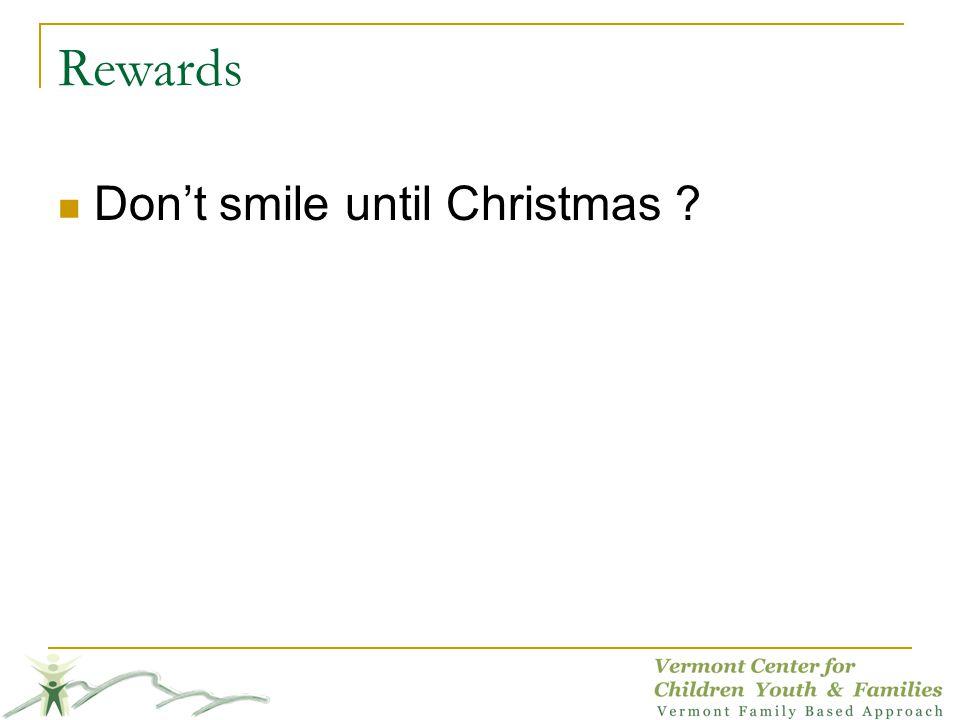 Rewards Don't smile until Christmas KAREN