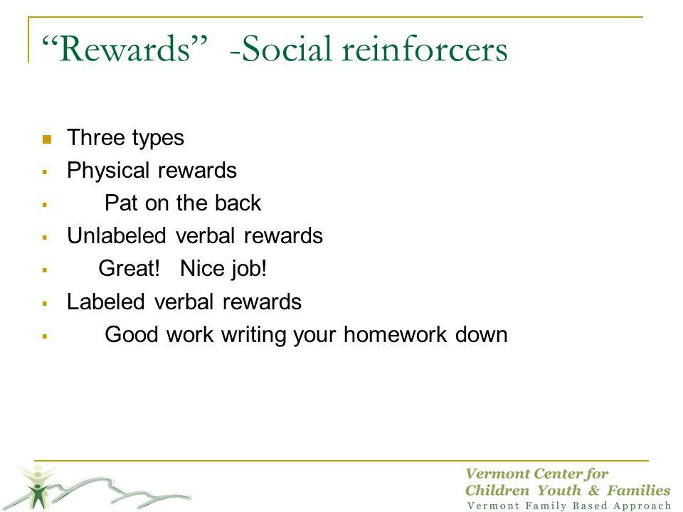 Rewards -Social reinforcers