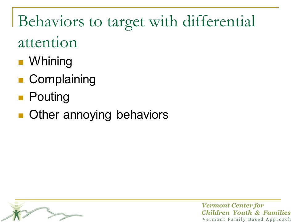 Behaviors to target with differential attention