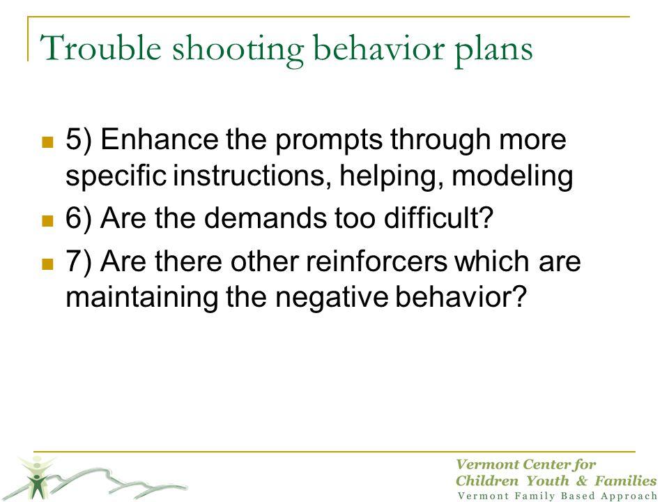 Trouble shooting behavior plans