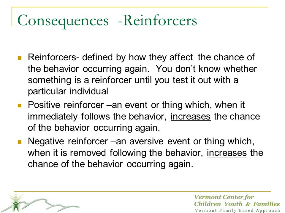 Consequences -Reinforcers