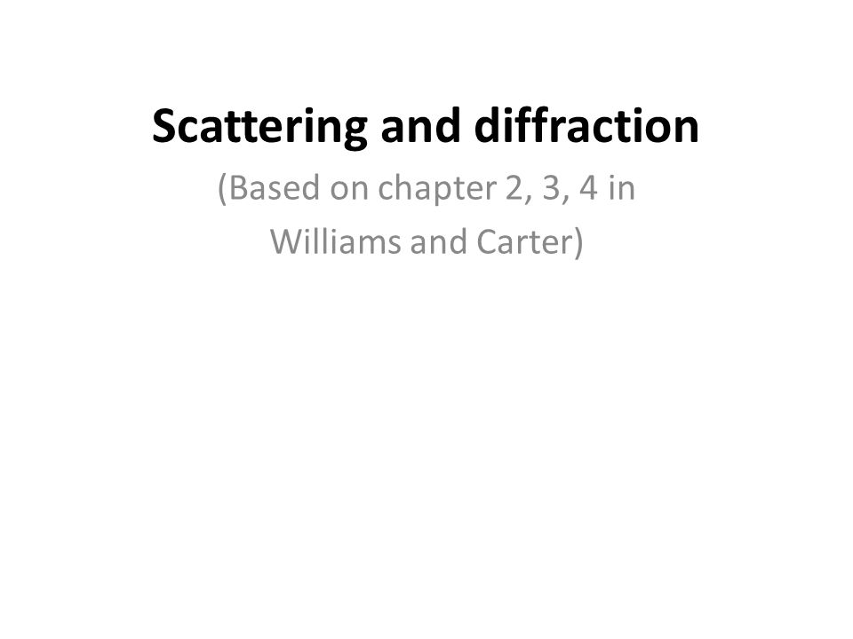 Scattering and diffraction