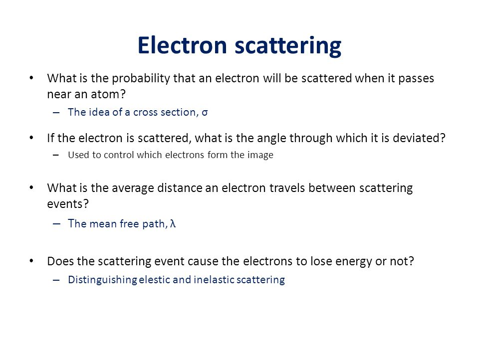 Electron scattering What is the probability that an electron will be scattered when it passes near an atom