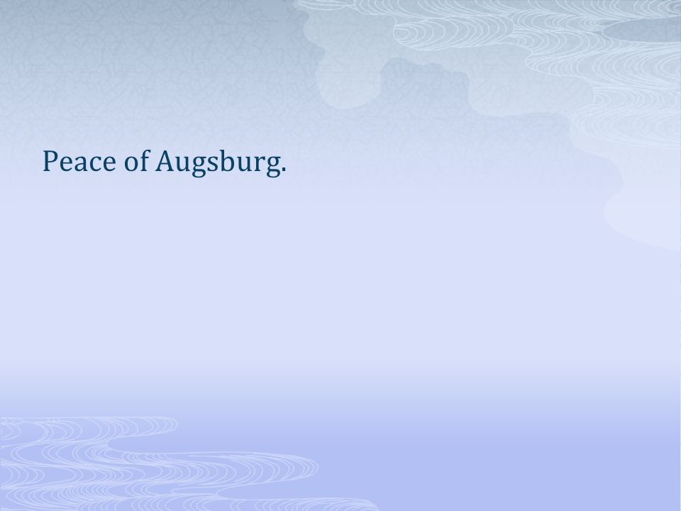 Peace of Augsburg.