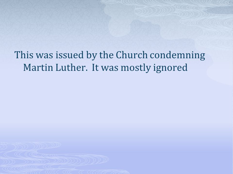 This was issued by the Church condemning Martin Luther