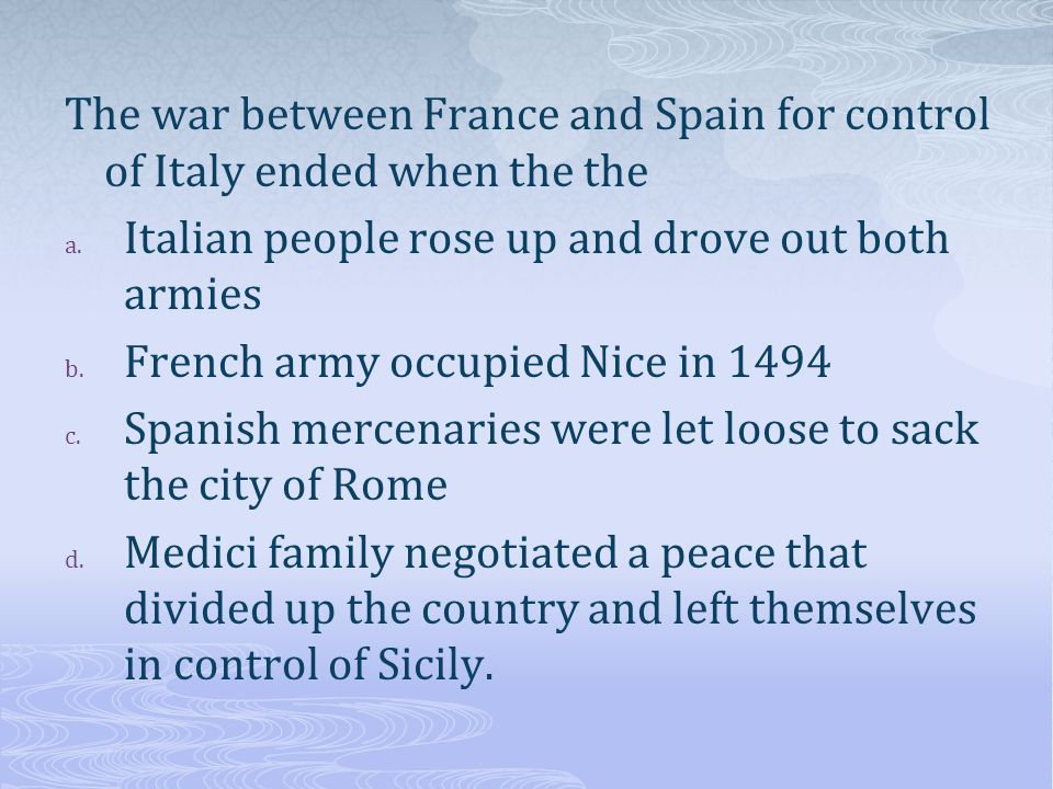The war between France and Spain for control of Italy ended when the the