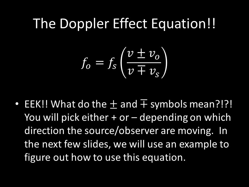 The Doppler Effect Equation!!