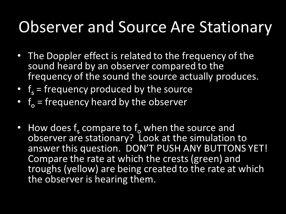 Observer and Source Are Stationary