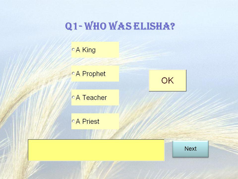 Q1- Who was Elisha Next